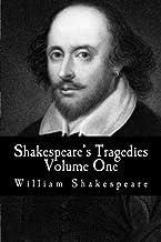 Shakespeare's Tragedies : Volume One: (Hamlet, King Lear, Macbeth, Othello, Romeo and Juliet) ((Mockingbird Classics Delux...