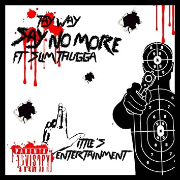 Say No More (feat. Slim Thugga)