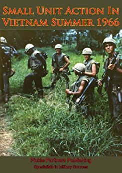 Small Unit Action In Vietnam Summer 1966 [Illustrated Edition] by [Captain Francis J. West]