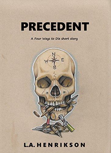 Precedent (Four Ways to Die Book 3) (English Edition)
