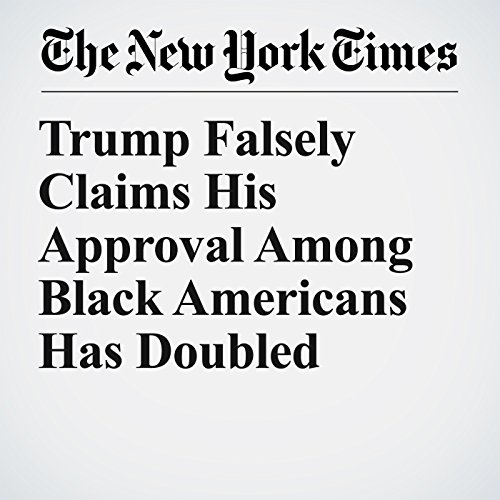 Trump Falsely Claims His Approval Among Black Americans Has Doubled copertina