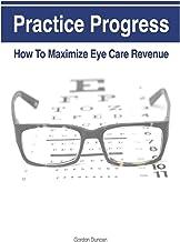 Practice Progress: How to Maximize Eye Care Revenue