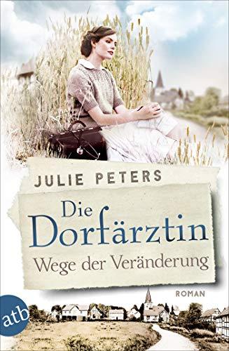 Die Dorfärztin - Wege der Veränderung: Roman (Eine Frau geht ihren Weg 2)