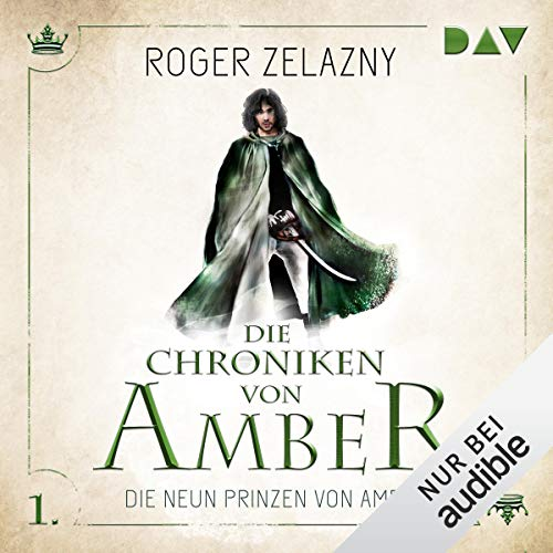 Die neun Prinzen von Amber     Die Chroniken von Amber: Corwin-Zyklus 1              By:                                                                                                                                 Roger Zelazny                               Narrated by:                                                                                                                                 Stefan Kaminski                      Length: 6 hrs and 31 mins     Not rated yet     Overall 0.0