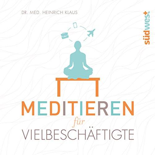 Meditieren für Vielbeschäftigte Titelbild