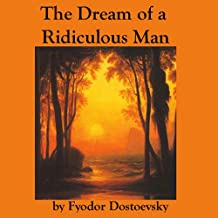 Best the dream of a ridiculous man audiobook Reviews
