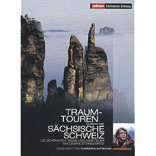 Traumtouren durch die Sächsische Schweiz - Die schönsten Wege und Abenteuer im Elbsandsteingebirge