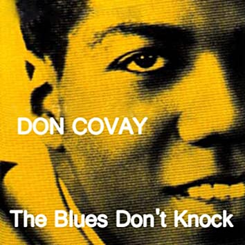 The Blues Don't Knock