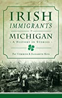 Irish Immigrants in Michigan: A History in Stories (American Heritage)