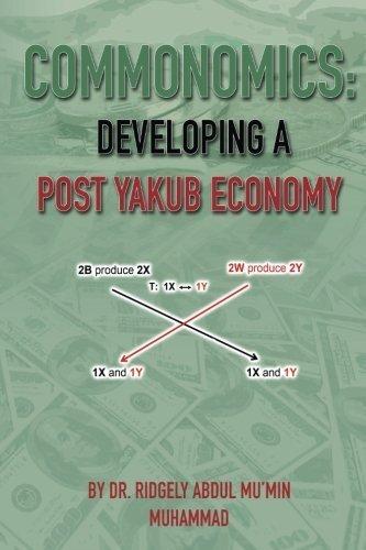 Commonomics: Developing a Post Yakub Economy by Dr Ridgely A. Mu'min (2009-01-09)
