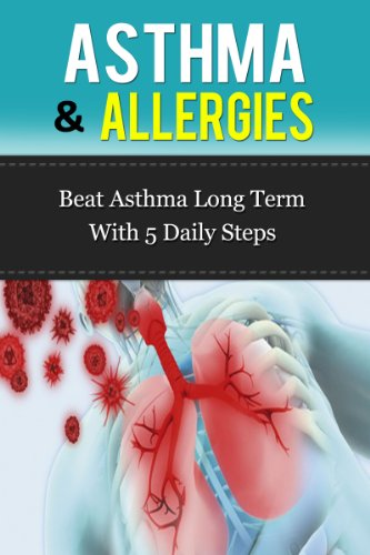 Asthma and Allergies: Beating Asthma Long Term With 5 Daily Steps