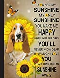 you are my sunshine notebook: blank lined journal for basset hound, dog lovers, dog mom, dog dad and pet owners   8.5x11 with college ruled pages