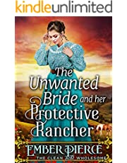 The Unwanted Bride And Her Protective Rancher: A Clean Western Historical Romance Novel