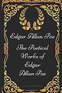 The Poetical Works of Edgar Allan Poe: By Edgar Allan Poe - Illustrated