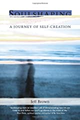 By Jeff Brown - Soulshaping: A Journey of Self-Creation (Original) Paperback
