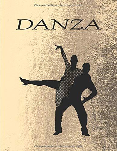 DANZA: Cuaderno / cuaderno | 8.5x11 pulgadas | Un regalo perfecto para bailarines y profesores de baile | Latín | clásico | sala