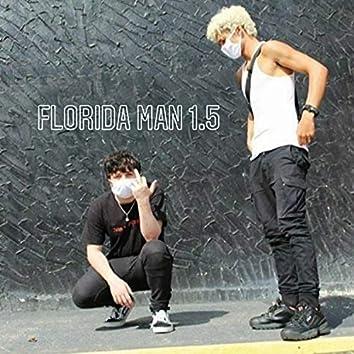 Florida man 1.5