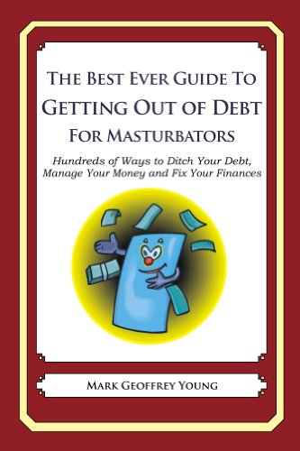 The Best Ever Guide to Getting Out of Debt for Masturbators (English Edition)