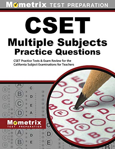 CSET Multiple Subjects Practice Questions: CSET Practice Tests & Exam Review for the California Subject Examinations for Teachers