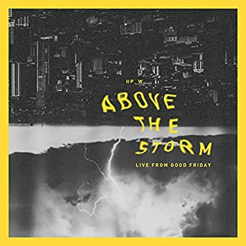 Above the Storm (Live from Good Friday)