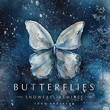 Butterflies (Snowfall Remixes)