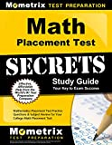 Math Placement Test Secrets Study Guide: Mathematics Placement Test Practice Questions & Subject Review for Your College Math Placement Test (Mometrix Secrets Study Guides)