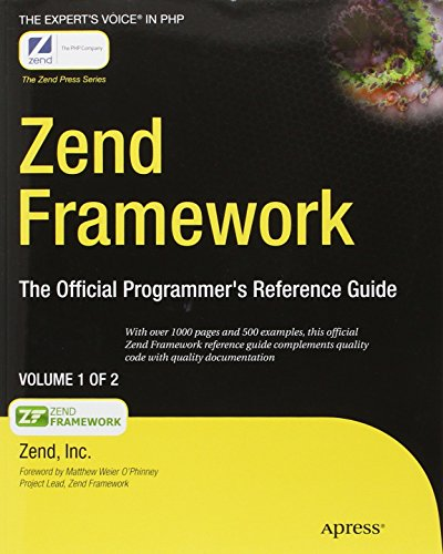 Zend Framework: The Official Programmer\'s Reference Guide (Expert\'s Voice in PHP)