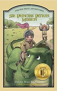 Sir Princess Petra's Mission: The Pen Pieyu Adventures by [Diane Mae Robinson, Michael Bermundo]
