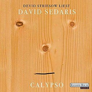 Calypso                   Autor:                                                                                                                                 David Sedaris                               Sprecher:                                                                                                                                 Devid Striesow                      Spieldauer: 4 Std. und 42 Min.     10 Bewertungen     Gesamt 3,3