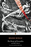 Street of Crocodiles and Other Stories, the (Penguin Classics)