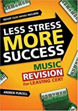 Music Revision for Leaving Cert (Less Stress More Success)