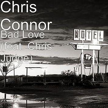 Bad Love (feat. Chris Judge)
