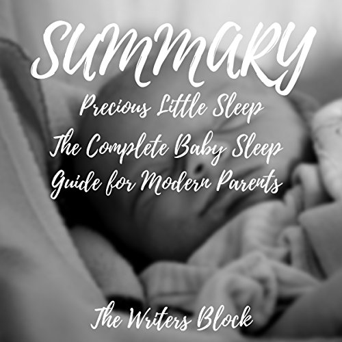 Summary: Precious Little Sleep: The Complete Baby Sleep Guide for Modern Parents audiobook cover art