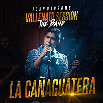 La Cañaguatera (Vallenato Session) [En Vivo]