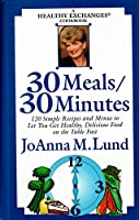 30 Meals / 30 Minutes: A Healthy Exchanges Cookbook 0399523235 Book Cover