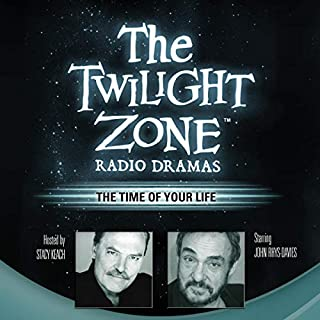 The Time of Your Life      The Twilight Zone Radio Dramas              De :                                                                                                                                 M. J. Elliott                               Lu par :                                                                                                                                 John Rhys-Davies,                                                                                        Stacy Keach - interviewer,                                                                                        Carl Amari - contributor                      Durée : 39 min     1 notation     Global 5,0
