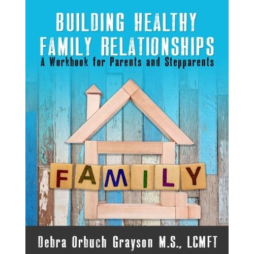 Building Healthy Family Relationships: A Workbook for Parents & Stepparents