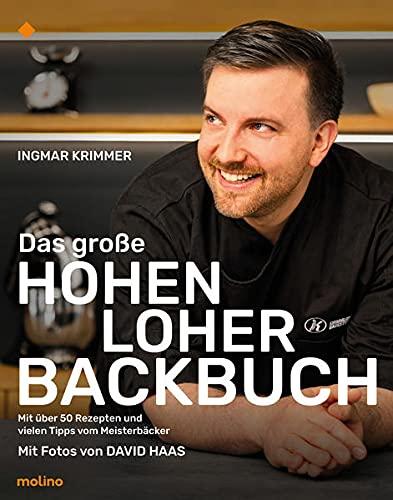 Das große Hohenloher Backbuch: Mit über 50 Rezepten und vielen Meistertipps