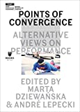 Points of Convergence: Alternative Views on Performance (Museum under Construction)