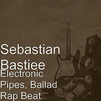 Electronic Pipes, Ballad Rap Beat