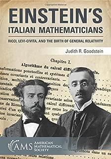 Einstein's Italian Mathematicians: Ricci, Levi-civita, and the Birth of General Relativity (Monograph Books)