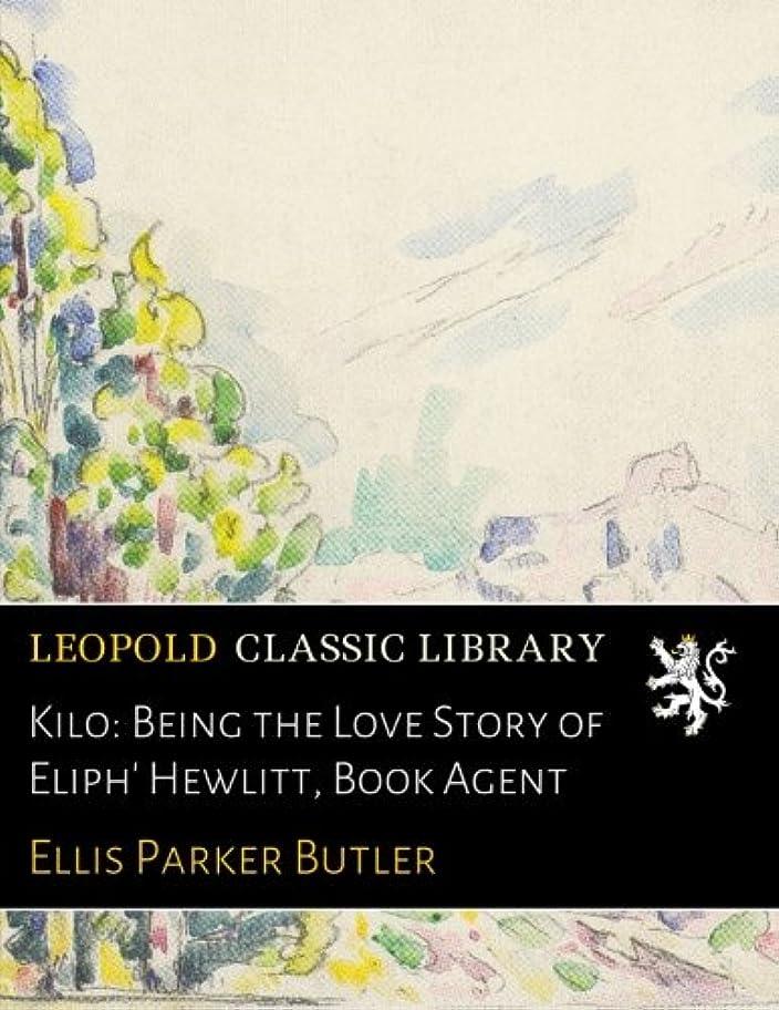 果てしないインポート魔術師Kilo: Being the Love Story of Eliph' Hewlitt, Book Agent