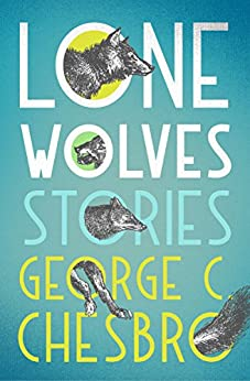 Lone Wolves: Stories by [George C. Chesbro]