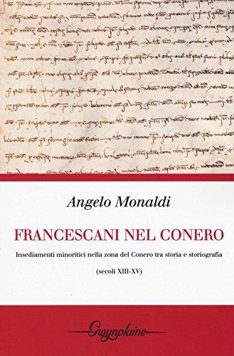 I francescani nel Conero. Insediamenti minoritici nella zona del Conero tra storia e storiografia (secoli XIII-XV)