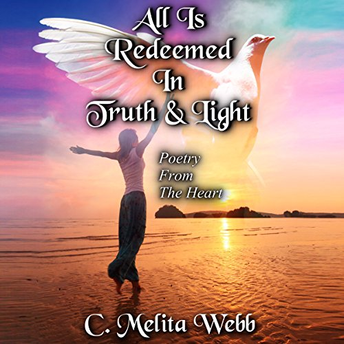 All Is Redeemed in Truth and Light audiobook cover art