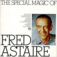 The Special Magic Of Fred Astaire