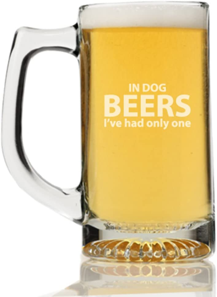 In Dog Beers I've Had Only Limited Special Price One Beer Mug Max 54% OFF