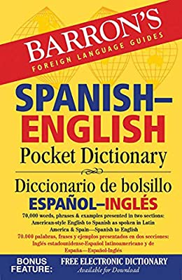 Barron's Spanish-English Pocket Dictionary: 70,000 words, phrases & examples presented in two sections: American style English to Spanish -- Spanish to English from Barrons Educational Series