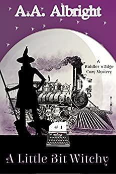 A Little Bit Witchy (A Riddler's Edge Cozy Mystery #1) by [A.A. Albright]