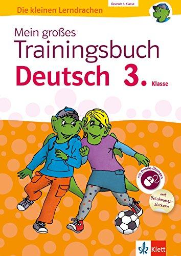 Klett Mein großes Trainingsbuch Deutsch 3. Klasse: Der komplette Lernstoff. Mit Online-Übungen und Belohnungsstickern (Die kleinen Lerndrachen)